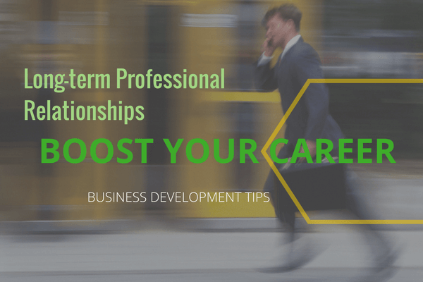 Building Long-Term Professional Relationships to Boost Your Career