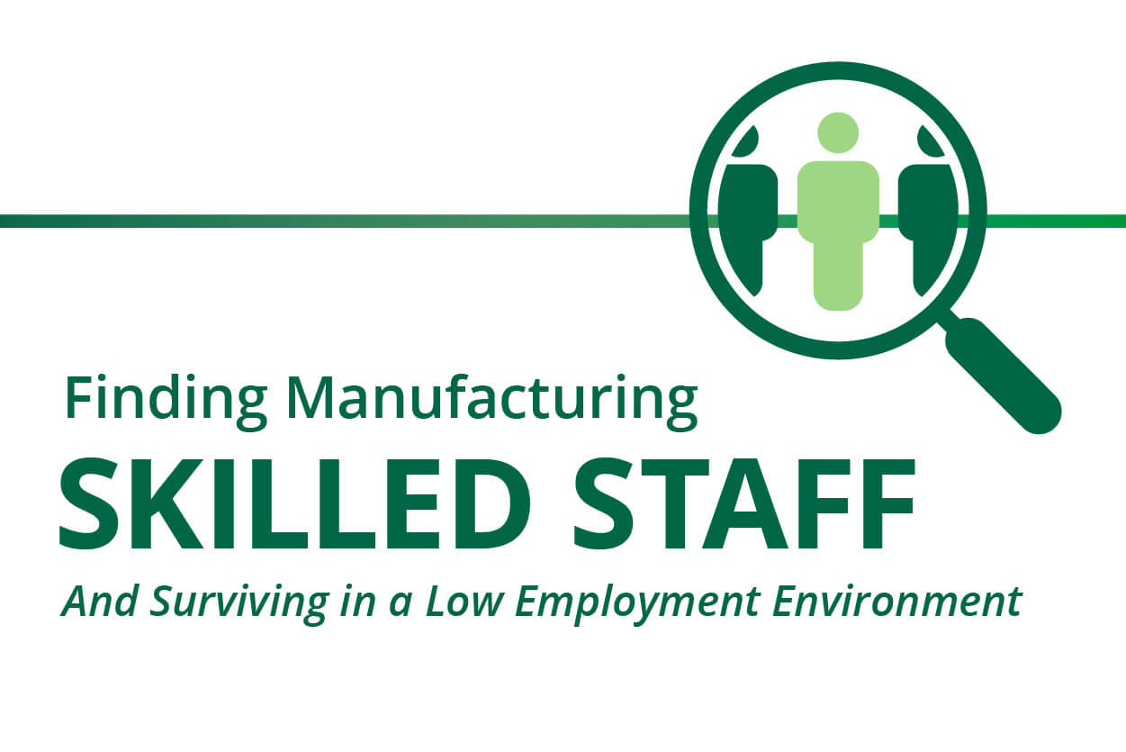Finding Manufacturing Skill Staff